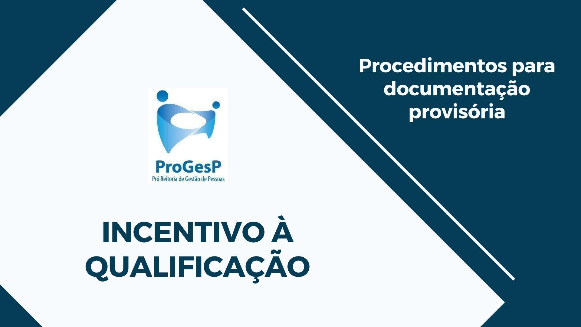 Procedimentos para Incentivo à Qualificação com Documento Provisório
